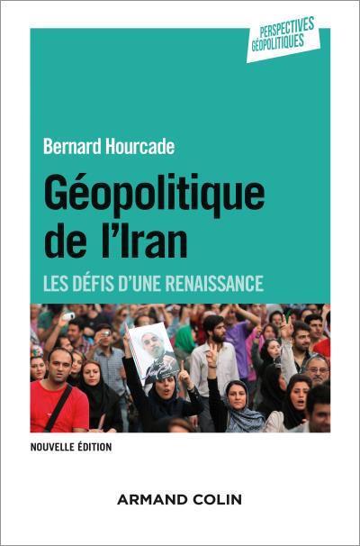 L'Iran : les défis d'une renaissance Rencontre avec Bernard Hourcade mercredi 28 septembre 2016 (18h30-20h30)