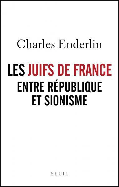 """Couverture du livre de Charles Enderlin """"Les Juifs de France entre République et sionisme"""""""
