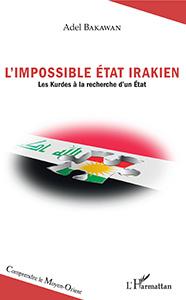 """Couverture du livre d'Adel Bakawan """" L'Impossible État irakien. Les Kurdes à la recherche d'un État"""""""