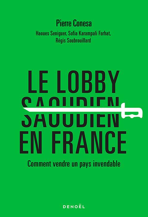 """Couverture du livre de Pierer Conesa """"le lobby saoudien en France"""""""